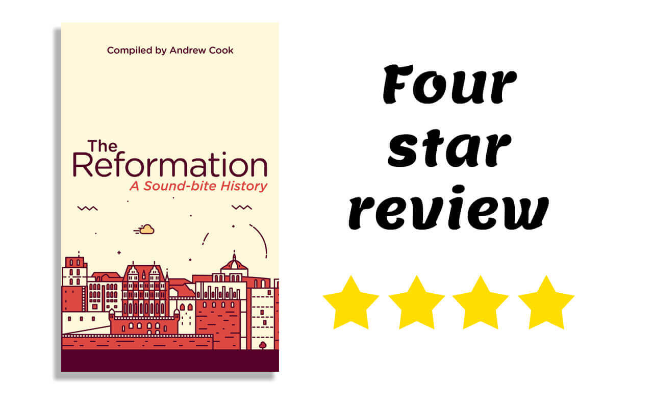 Header Image for: The Reformation: A Sound-Bite History (Book Review)