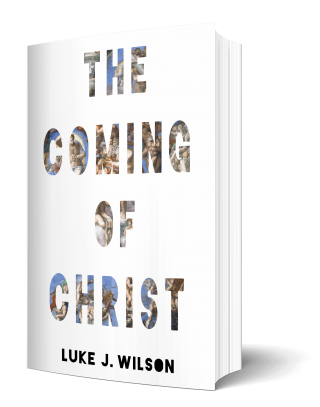Book cover of The Coming of Christ by Luke J. Wilson
