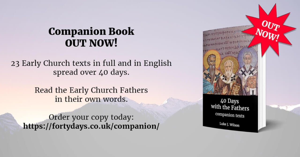 40 Days with the Fathers: Companion Texts OUT NOW!